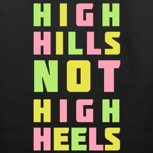 High Hills Not High Heels | design your funshirt Bags  - Eco-Friendly Cotton Tote
