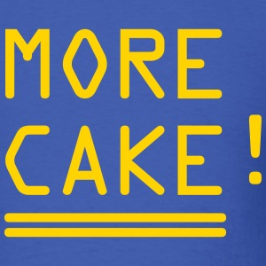 More Cake T-Shirts - Men's T-Shirt