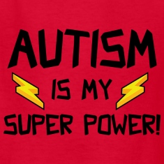 Autism Is My Super Power!