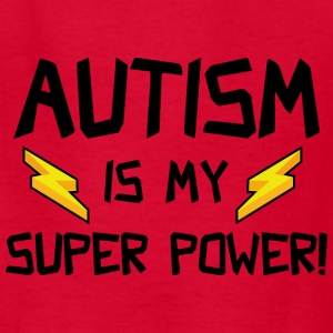 Autism Is My Super Power! - Kids' T-Shirt