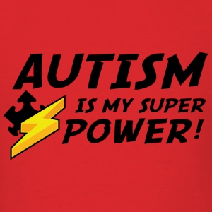 Autism Is My Super Power! - Men's T-Shirt