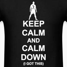 Keep Calm and Calm Down