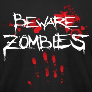 Beware Zombie - Men's T-Shirt by American Apparel