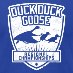 DUCK DUCK GOOSE REGIONAL CHAMPIONSHIPS T-Shirts
