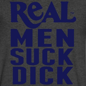 REAL MEN SUCK DICK T-Shirts - Men's V-Neck T-Shirt by Canvas