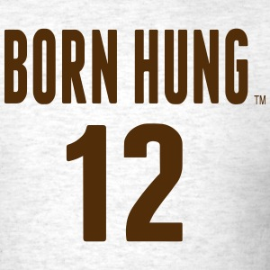 BORN HUNG 12 T-Shirts - Men's T-Shirt