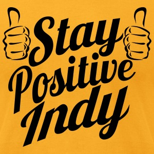 Stay Positive Indy Thumbs Up - Men's T-Shirt by American Apparel