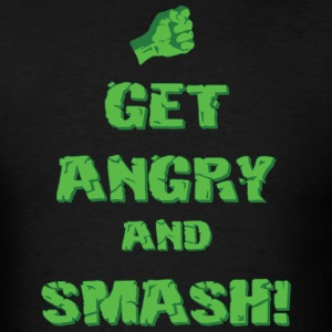 Get Angry And Smash T-Shirts - Men's T-Shirt