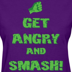 Get Angry And Smash T-Shirts - Women's T-Shirt