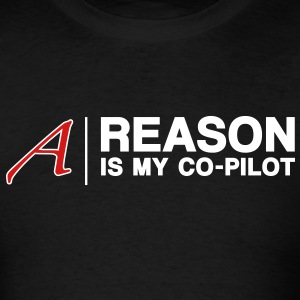 Reason is My Co-Pilot - Men's T-Shirt