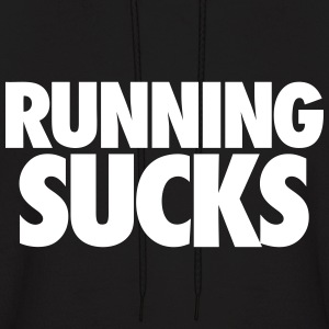 Running Sucks Hoodies - Men's Hoodie