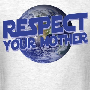 Respect your mother - Men's T-Shirt