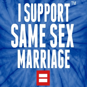 I SUPPORT SAME SEX MARRIAGE T-Shirts - Unisex Tie Dye T-Shirt
