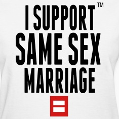 I SUPPORT SAME SEX MARRIAGE Women's T-Shirts