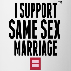 I SUPPORT SAME SEX MARRIAGE Bottles & Mugs - Coffee/Tea Mug
