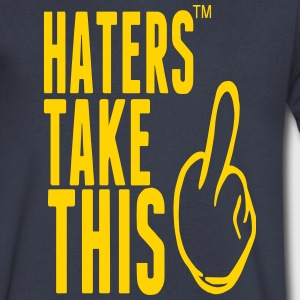 HATERS TAKE THIS T-Shirts - Men's V-Neck T-Shirt by Canvas