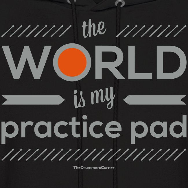 The World Is My Practice Pad - Hoodie