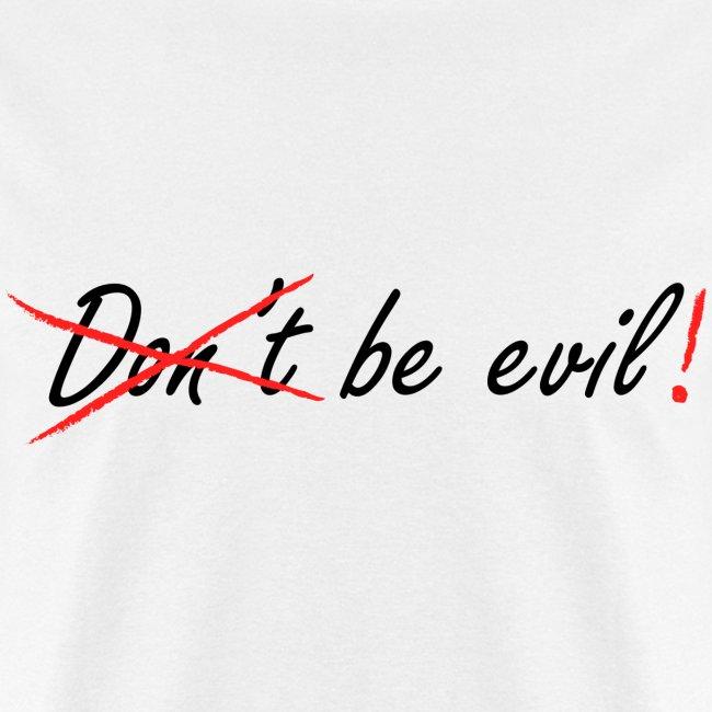 Be Evil! (White)