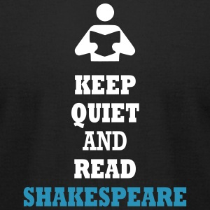 Keep Quiet and Read Shakespeare T-Shirts - Men's T-Shirt by American Apparel