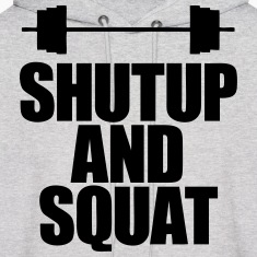 Shutup And Squat Hoodies