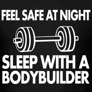 feel safe at night sleep with bodybuilder - Men's T-Shirt