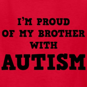 I'm Proud Of My Brother With Autism - Kids' T-Shirt