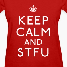 Women's Keep Calm And Stfu T Shirt