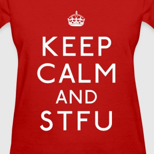 Women's Keep Calm And Stfu T Shirt - Women's T-Shirt
