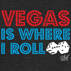 Unisex: Vegas is where I roll vintage fit T - Unisex Tri-Blend T-Shirt by American Apparel
