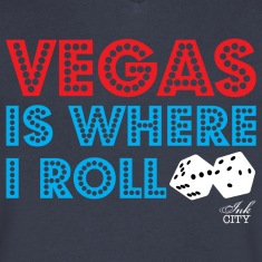Men: Vegas is where I roll V-neck