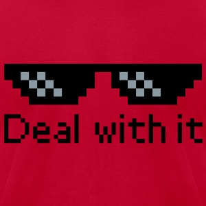 Deal With It T-Shirts - Men's T-Shirt by American Apparel