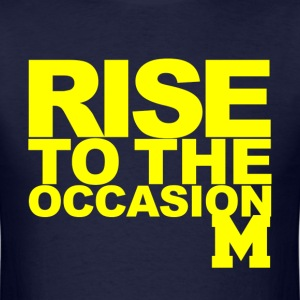 Michigan Rise to the Occasion Shirt T-Shirts - Men's T-Shirt