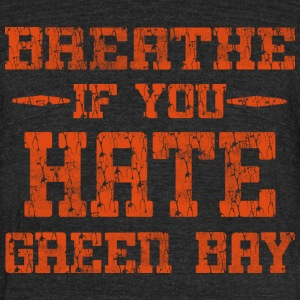 Breathe If You Dislike Green Bay Chicago Hoody  T- - Unisex Tri-Blend T-Shirt by American Apparel