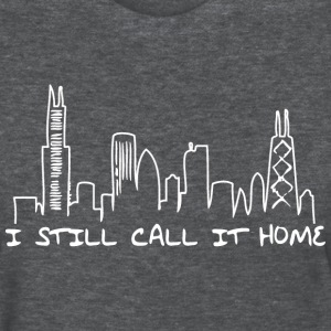 I Still Call It Home Chicago Hoody Women's T-Shirts - Women's T-Shirt
