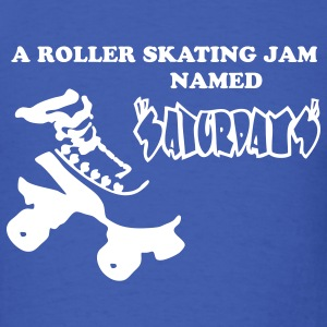 A Roller Skating Jam Named Saturdays - Men's T-Shirt