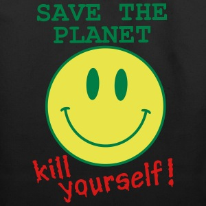 Save the planet, kill yourself Bags  - Eco-Friendly Cotton Tote