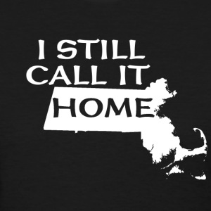 I Still Call It Home Back to Beantown Women's T-Shirts - Women's T-Shirt