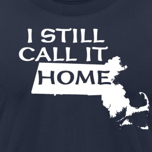 I Still Call It Home Back to Beantown T-Shirts - Men's T-Shirt by American Apparel