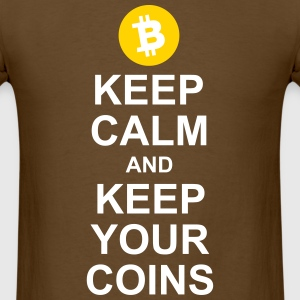 Keep Calm and Keep Your Coins - Men's T-Shirt