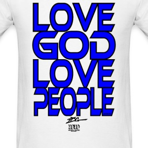 Love God Love People T-Shirts - Men's T-Shirt