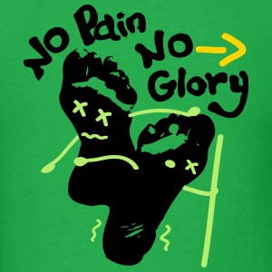No Pain No Glory sore feet Men's Standard Weight T - Men's T-Shirt