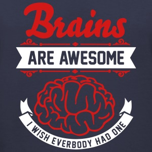 Brains are awesome - I wish everbody had one Women's T-Shirts - Women's V-Neck T-Shirt