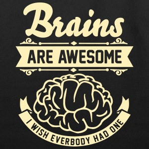 Brains are awesome - I wish everbody had one Bags  - Eco-Friendly Cotton Tote