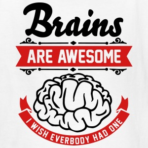 Brains are awesome - I wish everbody had one Kids' Shirts - Kids' T-Shirt