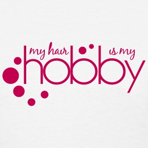 My Hair Is My Hobby Length Check T-Shirt - Women's T-Shirt