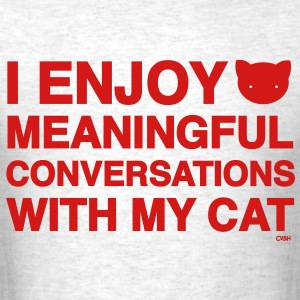 Meaningful Convos Cat Versus Humans mp T-Shirts - Men's T-Shirt