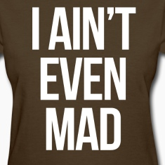 swag i aint even mad mp Women's T-Shirts