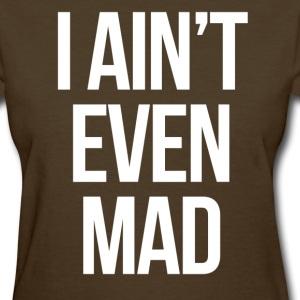 swag i aint even mad mp Women's T-Shirts - Women's T-Shirt