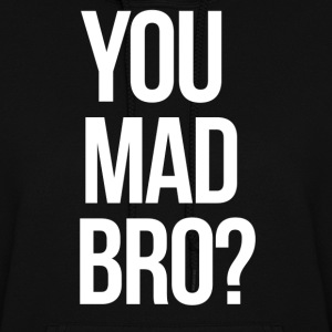 SWAG You Mad Bro? mp Hoodies - Women's Hoodie