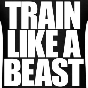 Train Like A Beast T-Shirts - Men's T-Shirt